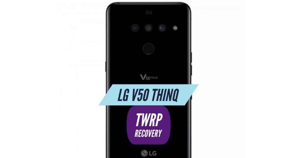 TWRP LG V50 ThinQ