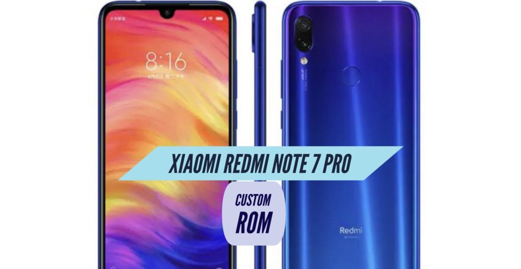 Xiaomi Redmi Note 7 Pro Custom ROM
