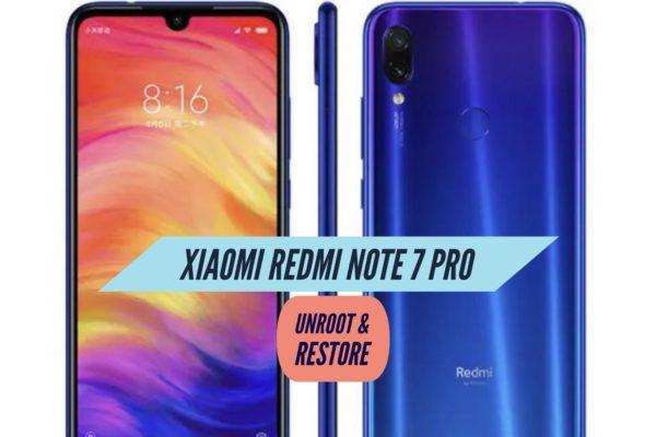 Unroot Xiaomi Redmi Note 7 Pro Restore Stock ROM