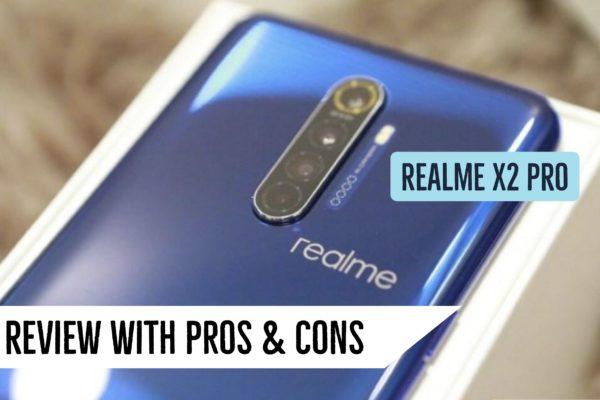 Realme X2 Pro Review Pros & Cons