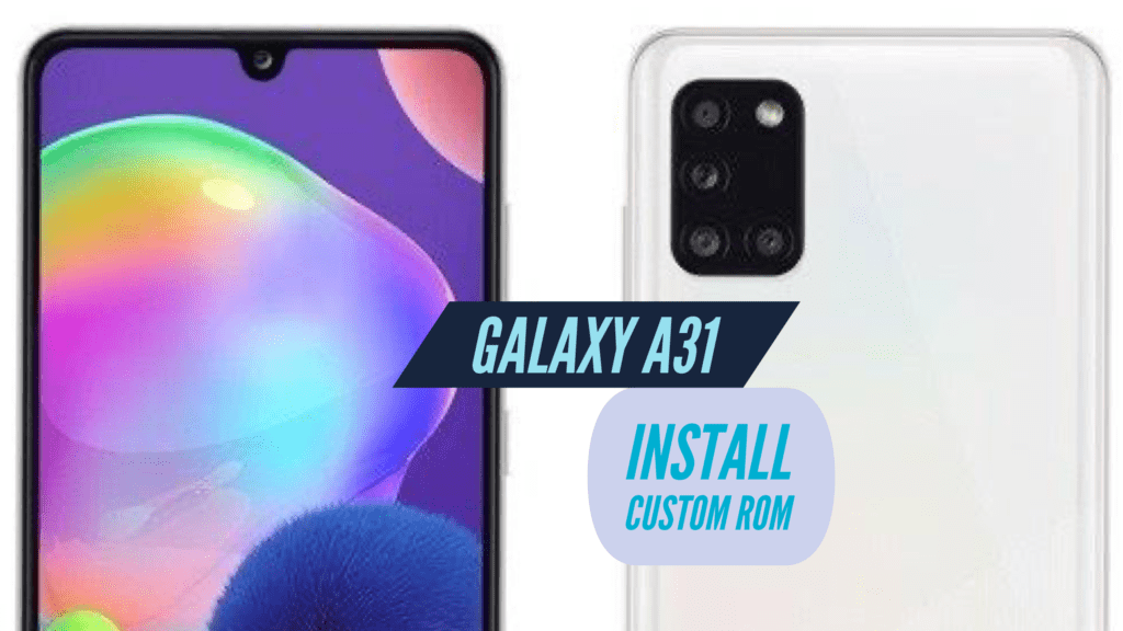 Custom ROM Samsung Galaxy A31