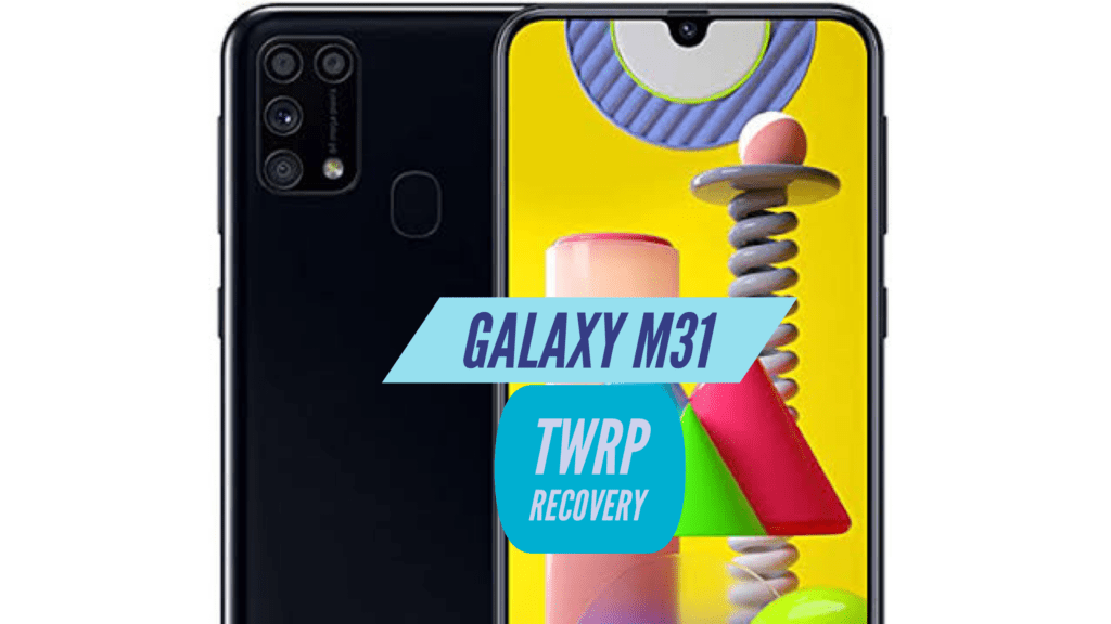 Galaxy M31 TWRP Recovery