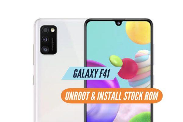 Unroot Galaxy F41 Restore Stock ROM