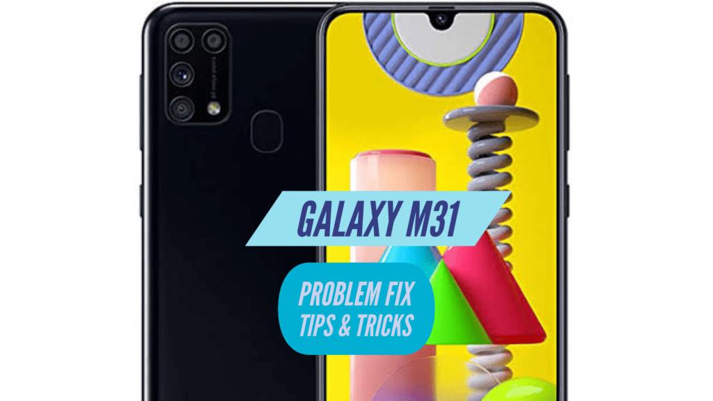 Galaxy M31 Problem Fix Issues Solution TIPS & TRICKS