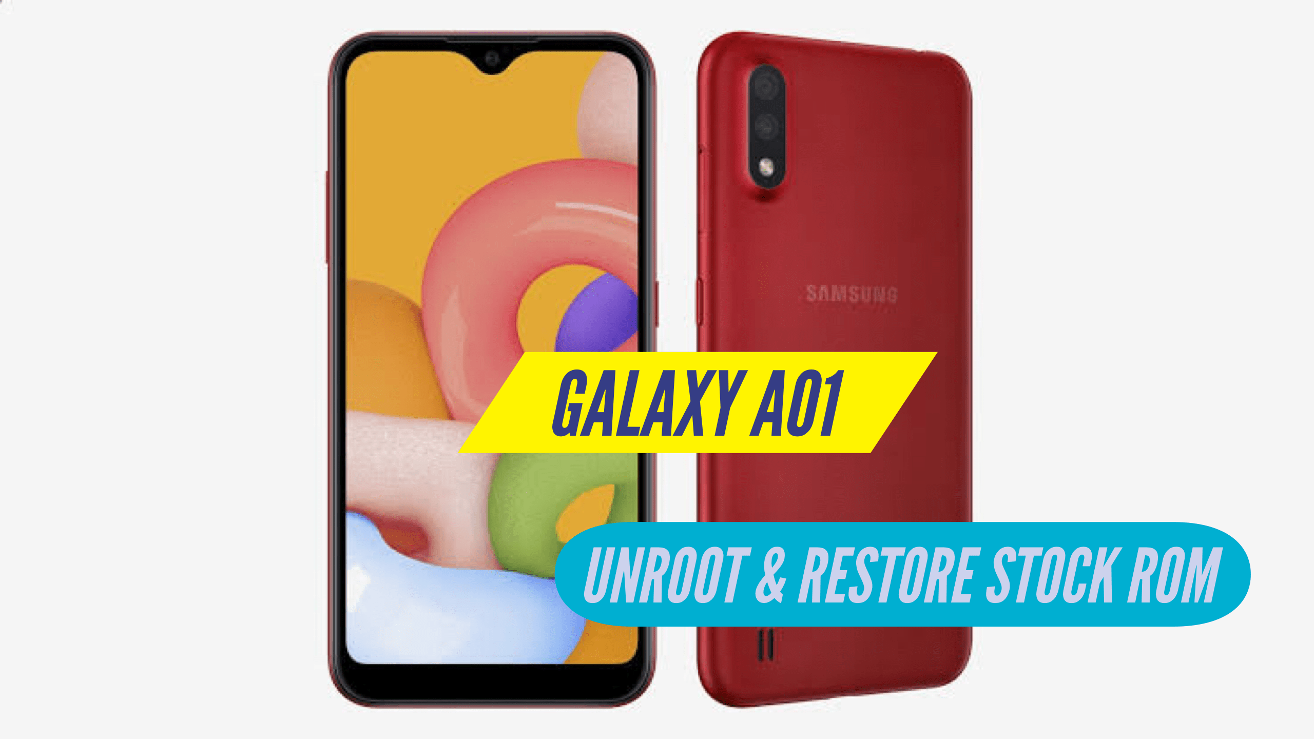 Unroot Samsung Galaxy A01 Restore Stock ROM
