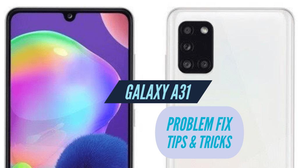Samsung Galaxy A31 Problem Fix Issues Solution TIPS & TRICKS