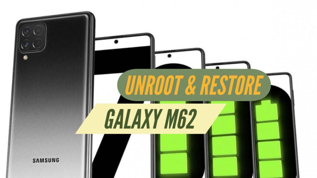 Unroot Galaxy M62 Restore