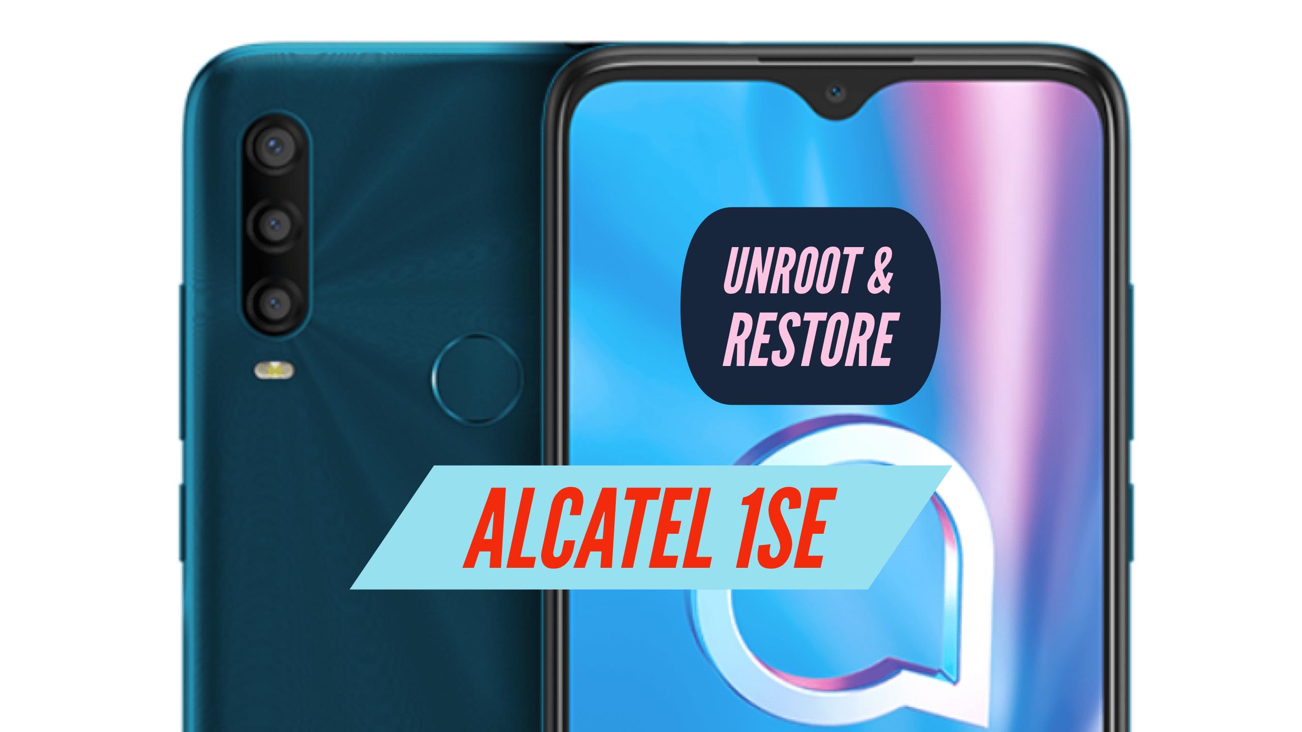 Unroot Alcatel 1SE Restore