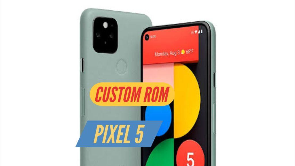 Pixel 5 Custom ROM