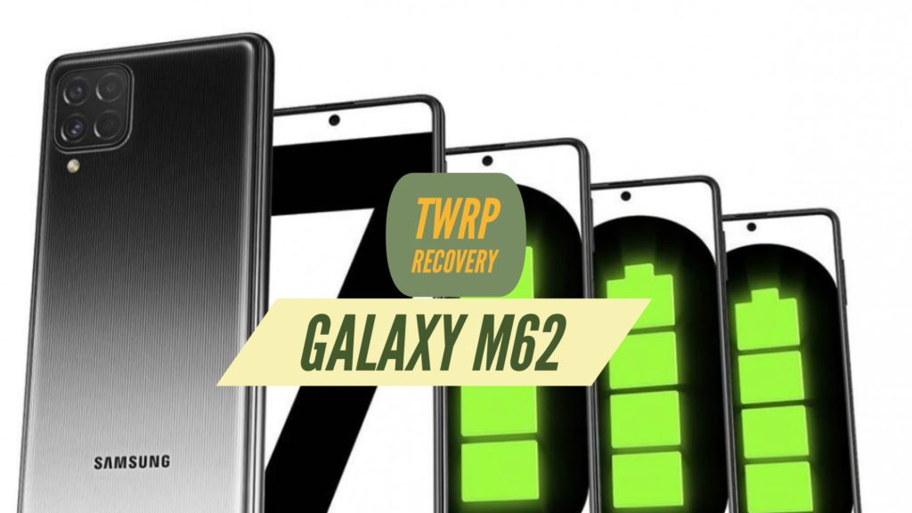 Galaxy M62 TWRP Recovery