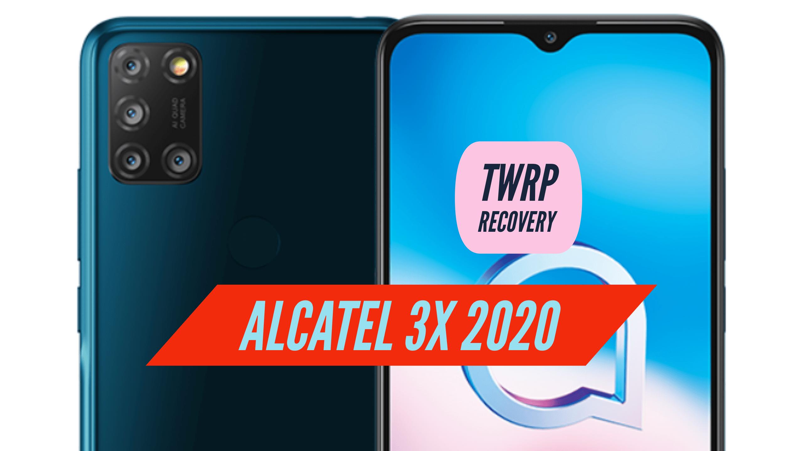 TWRP Alcatel 3X 2020