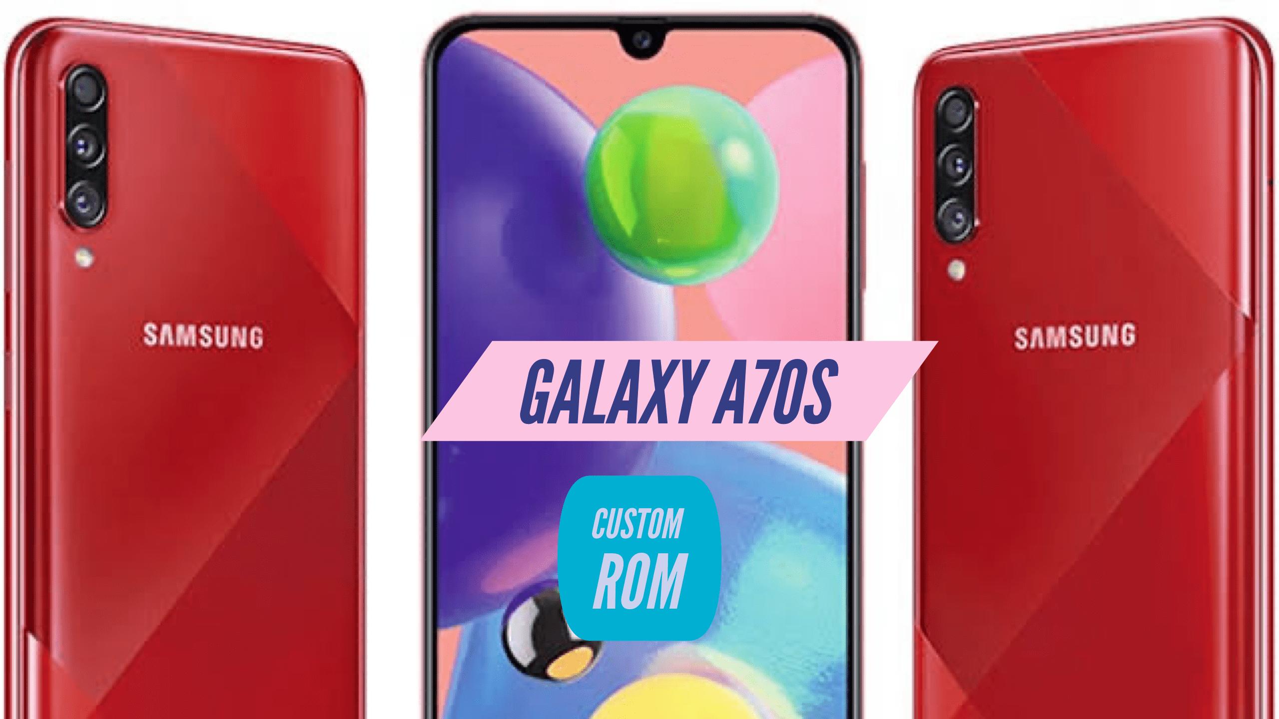 Galaxy A70s Custom ROM