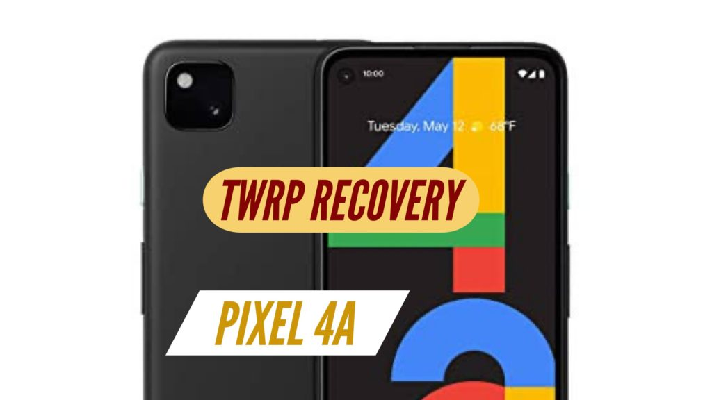 Pixel 4A TWRP Recovery