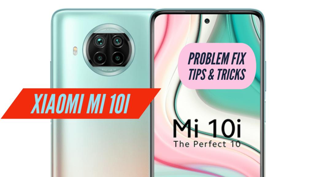 Mi 10i Problem Fix Issues Solution TIPS & TRICKS