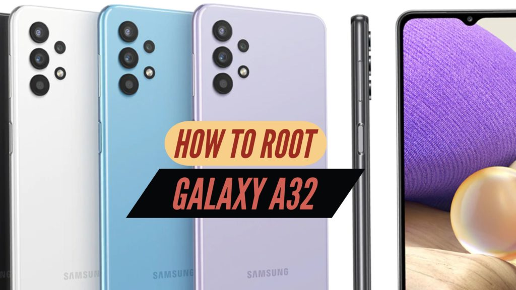 Root Galaxy A32