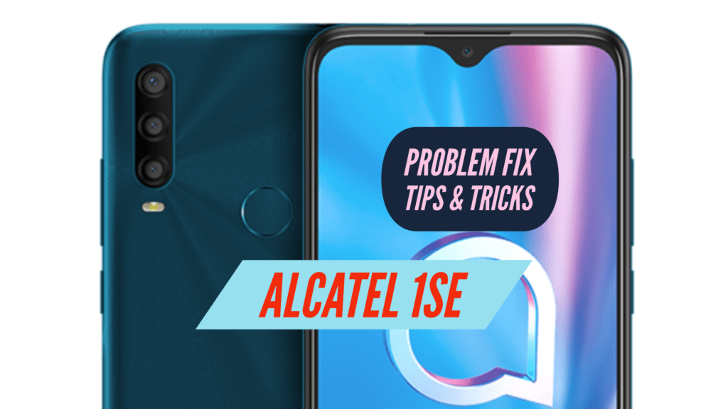 Alcatel 1SE Problem Fix Issues Solution TIPS & TRICKS