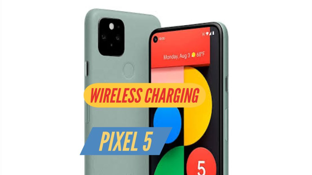 Pixel 5 Wireless Charging