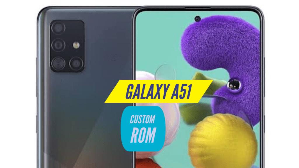 Samsung Galaxy A51 Custom ROM
