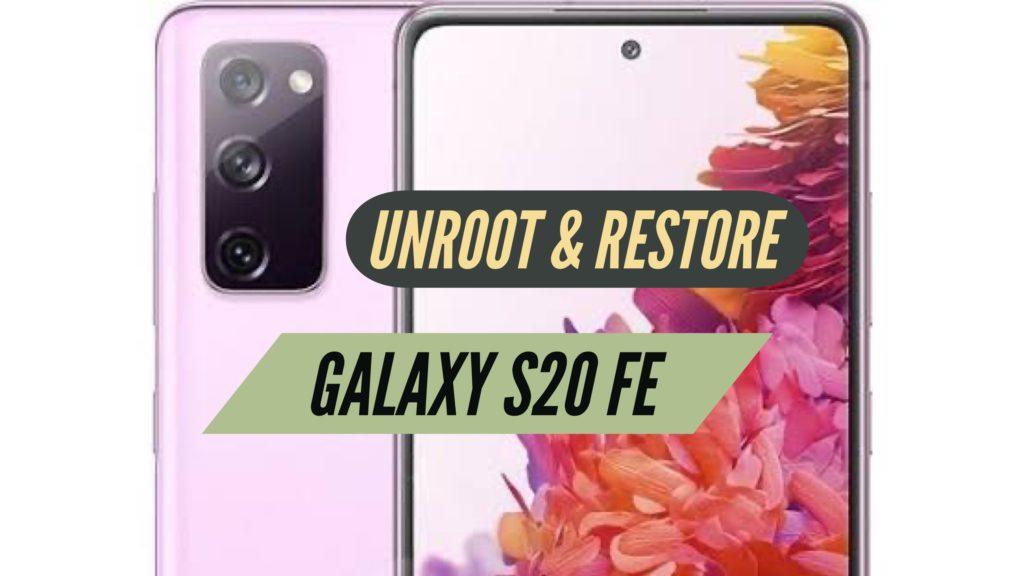 Unroot S20 FE Restore