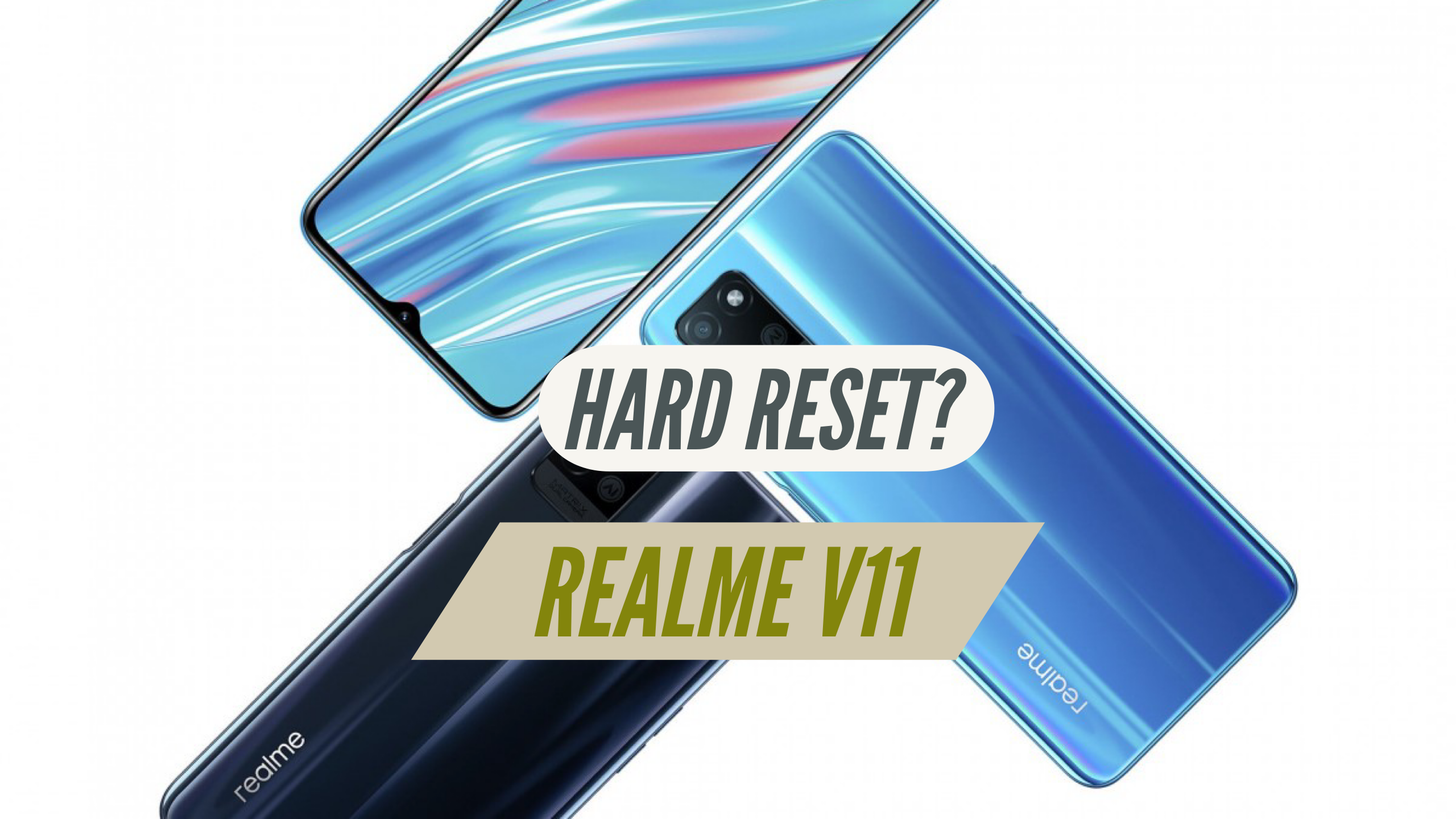 How to Hard Reset Realme V11? ANDROID QUESTIONS