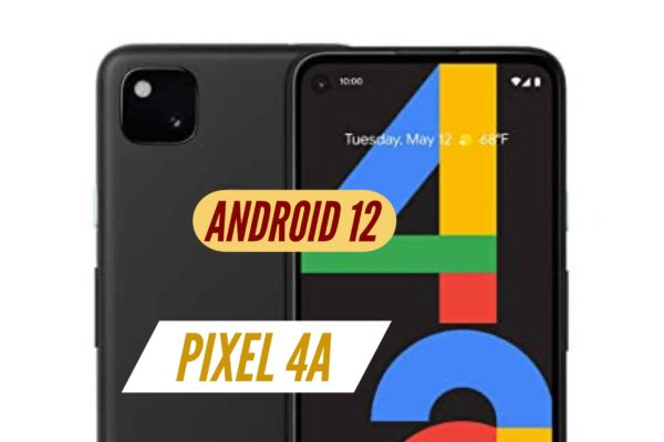 Pixel 4A Android 12