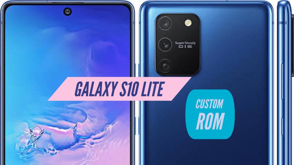 Galaxy S10 Lite Custom ROM