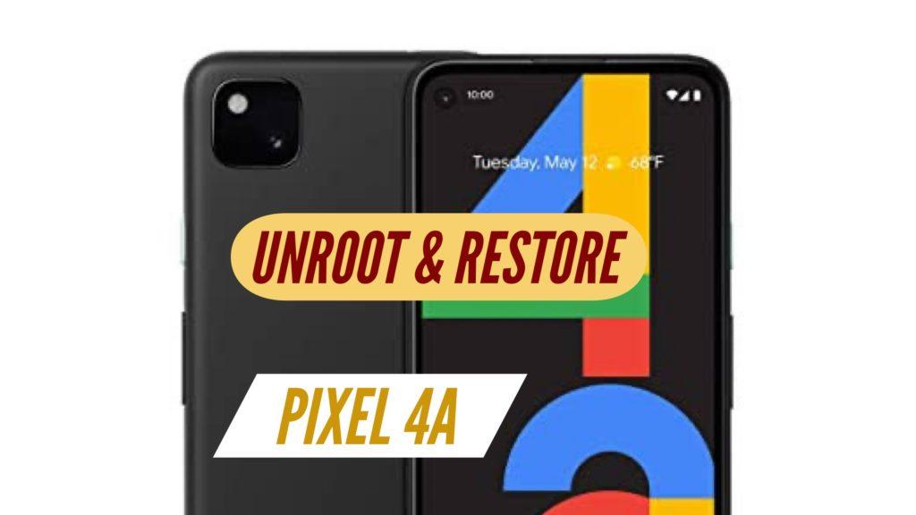 Unroot Pixel 4A Restore