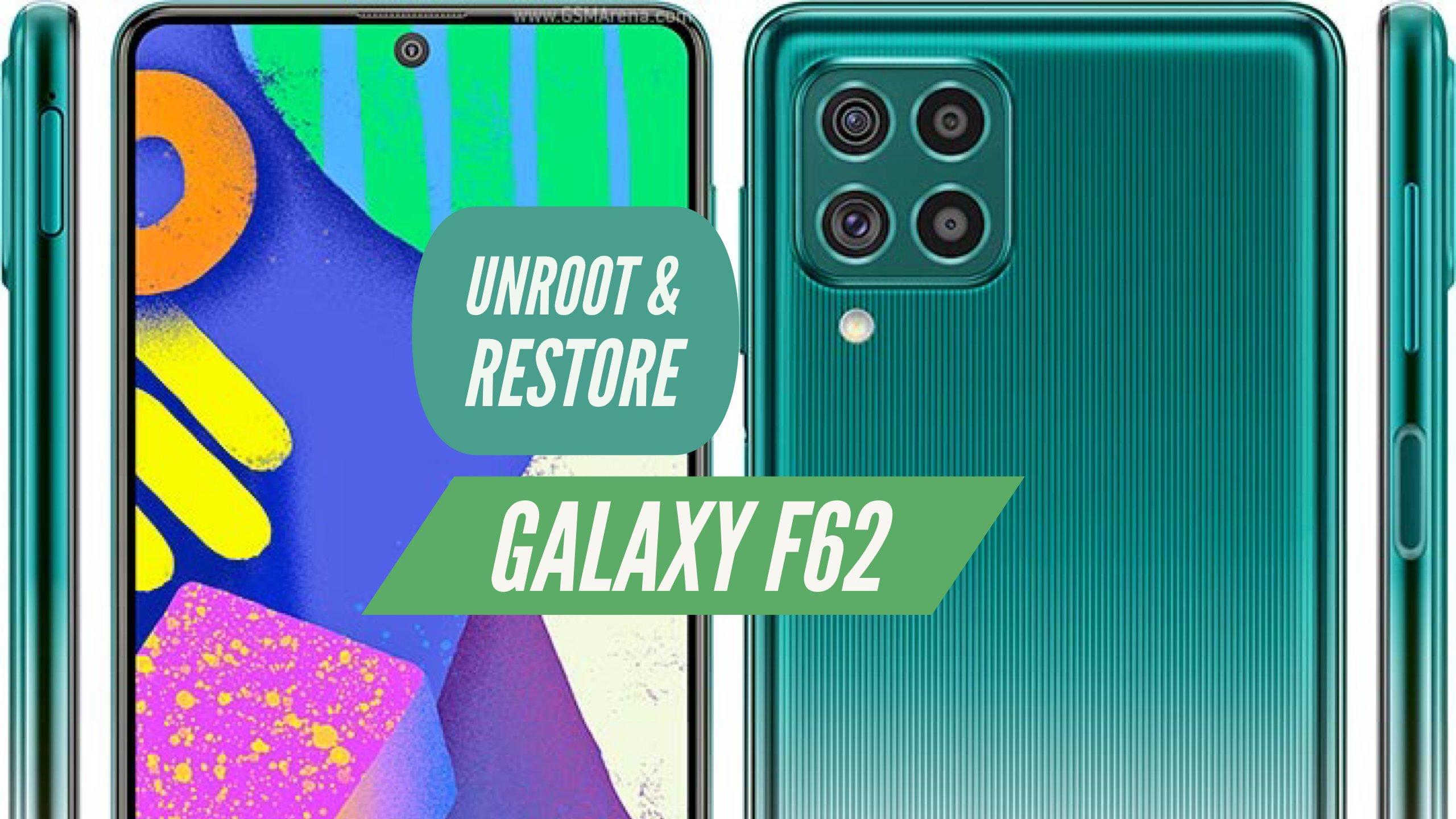 Unroot Galaxy F62 Restore