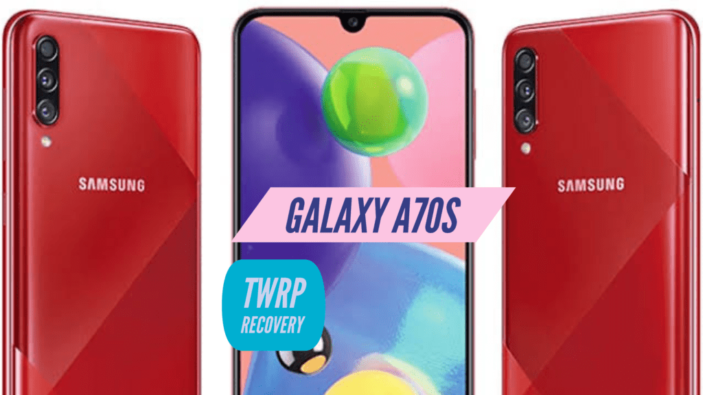 Galaxy A70s TWRP Recovery