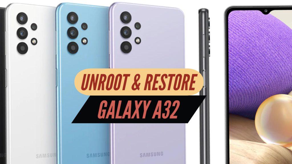 UNroot Galaxy A32 Restore