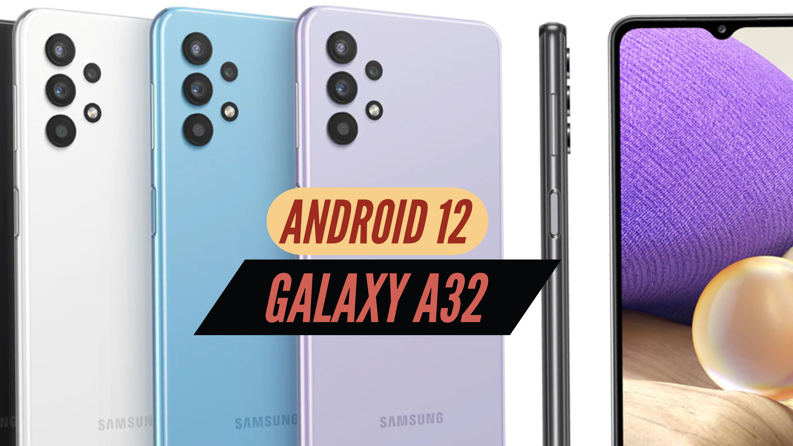 Galaxy A32 Android 12