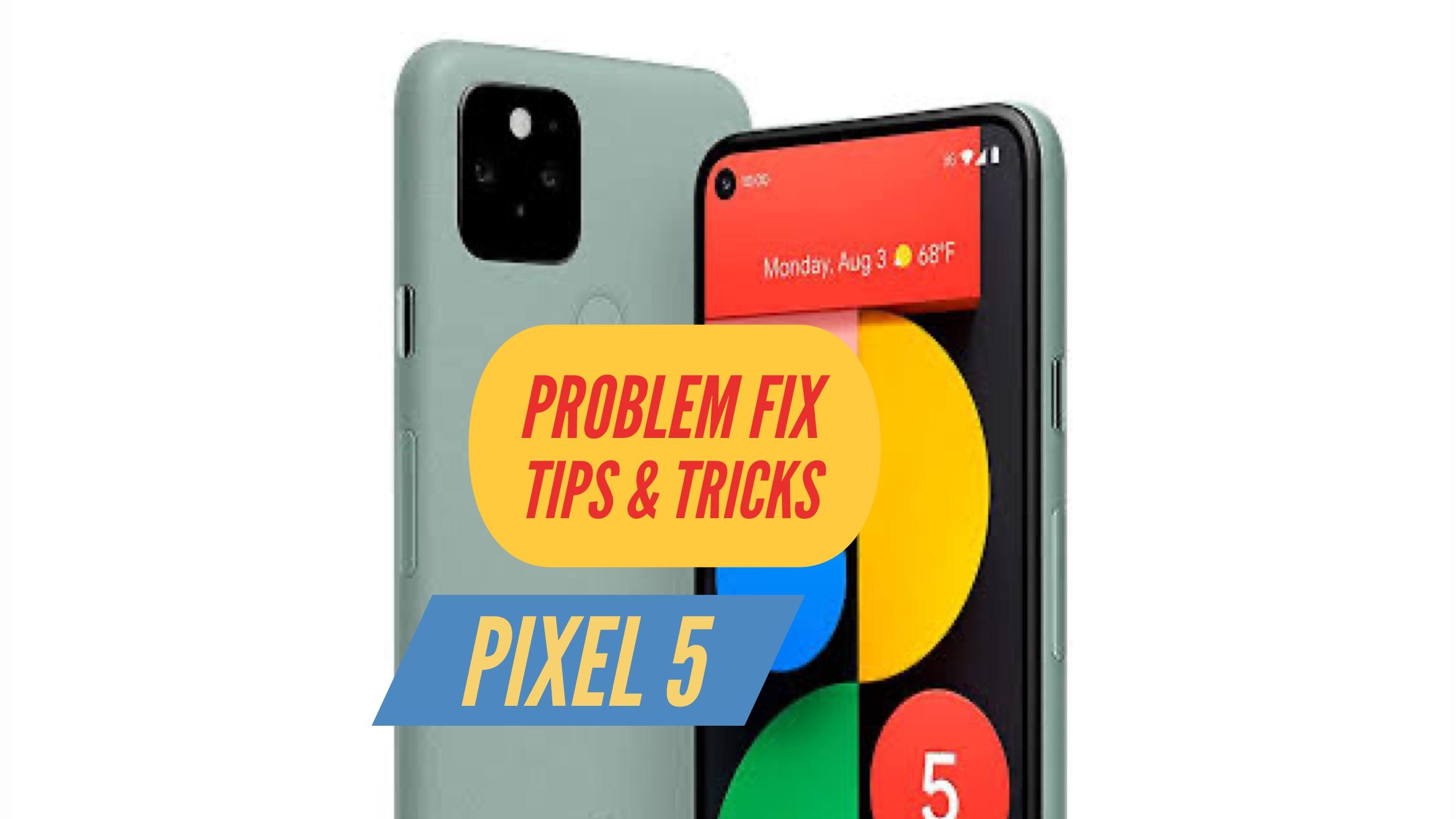 Pixel 5nProblem FIx Issues SOlution TIPS & TRICKS