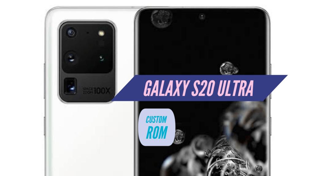 S20 Ultra Custom ROM