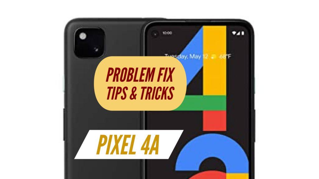 Pixel 4A Problem Fix Issues Solution TIPS & TRICKS