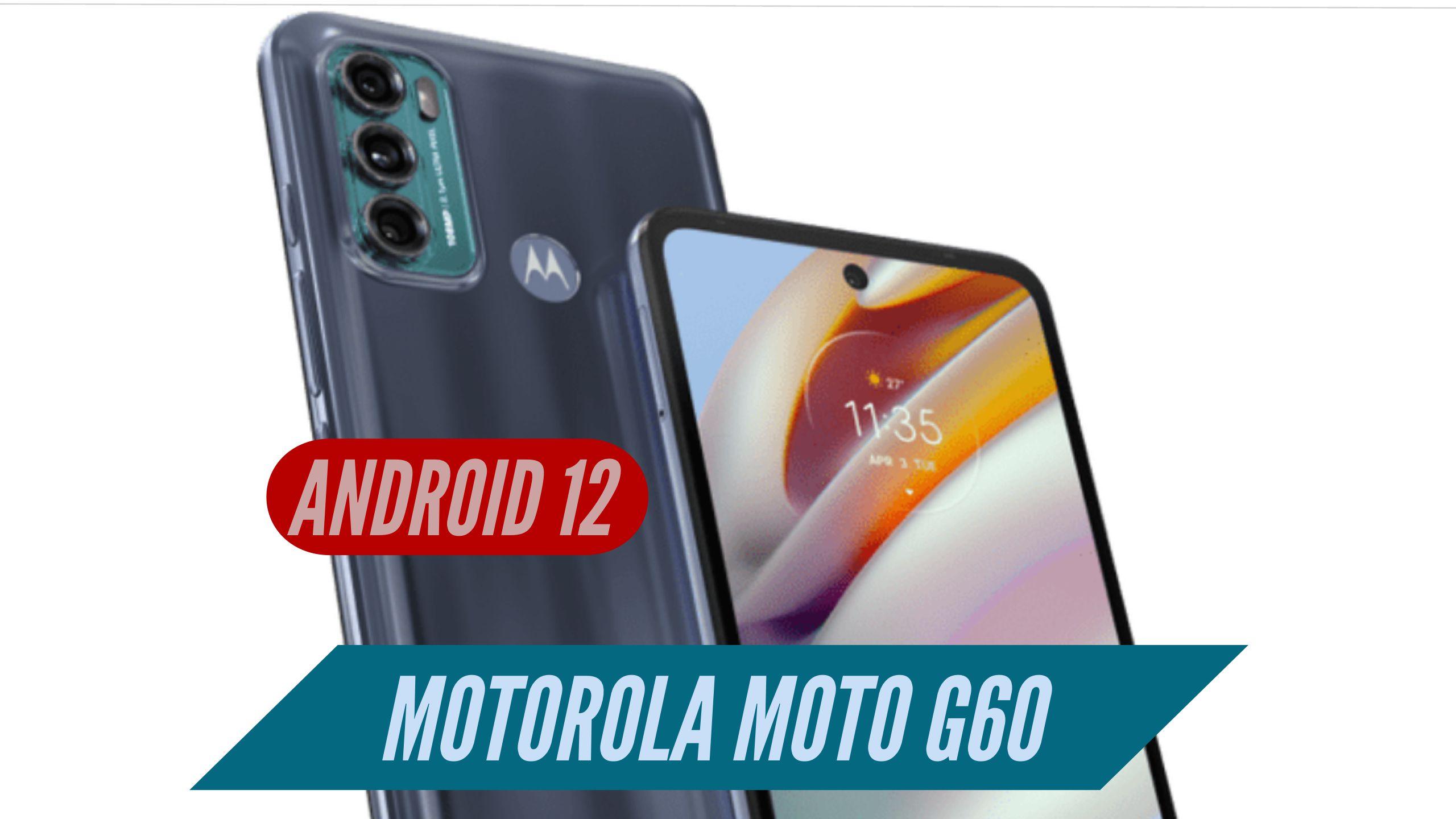 Motorola Moto G60 Android 12