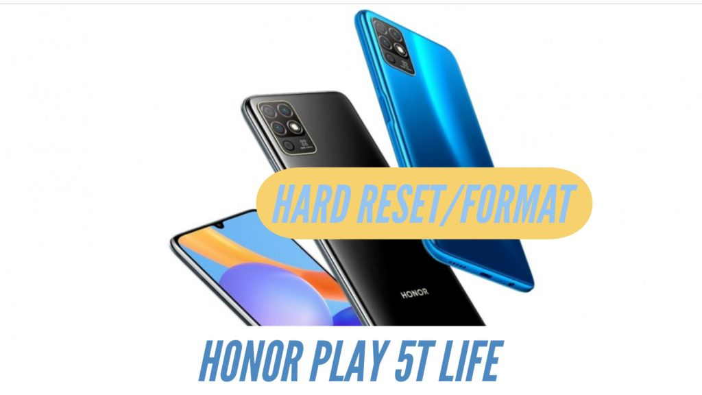 Honor Play 5T Life Hard Reset Format
