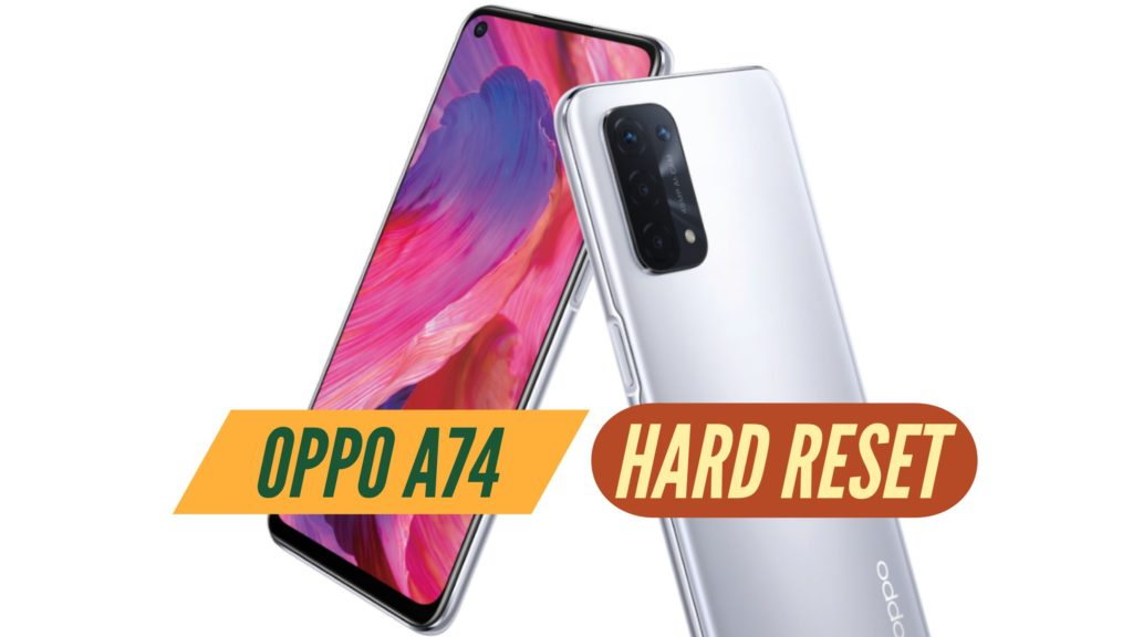 OPPO A74 Hard Reset Format