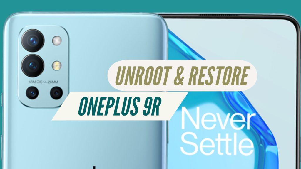 Unroot OnePlus 9R Restore