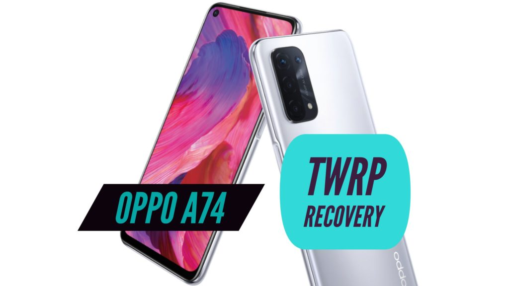 OPPO A74 TWRP Recovery