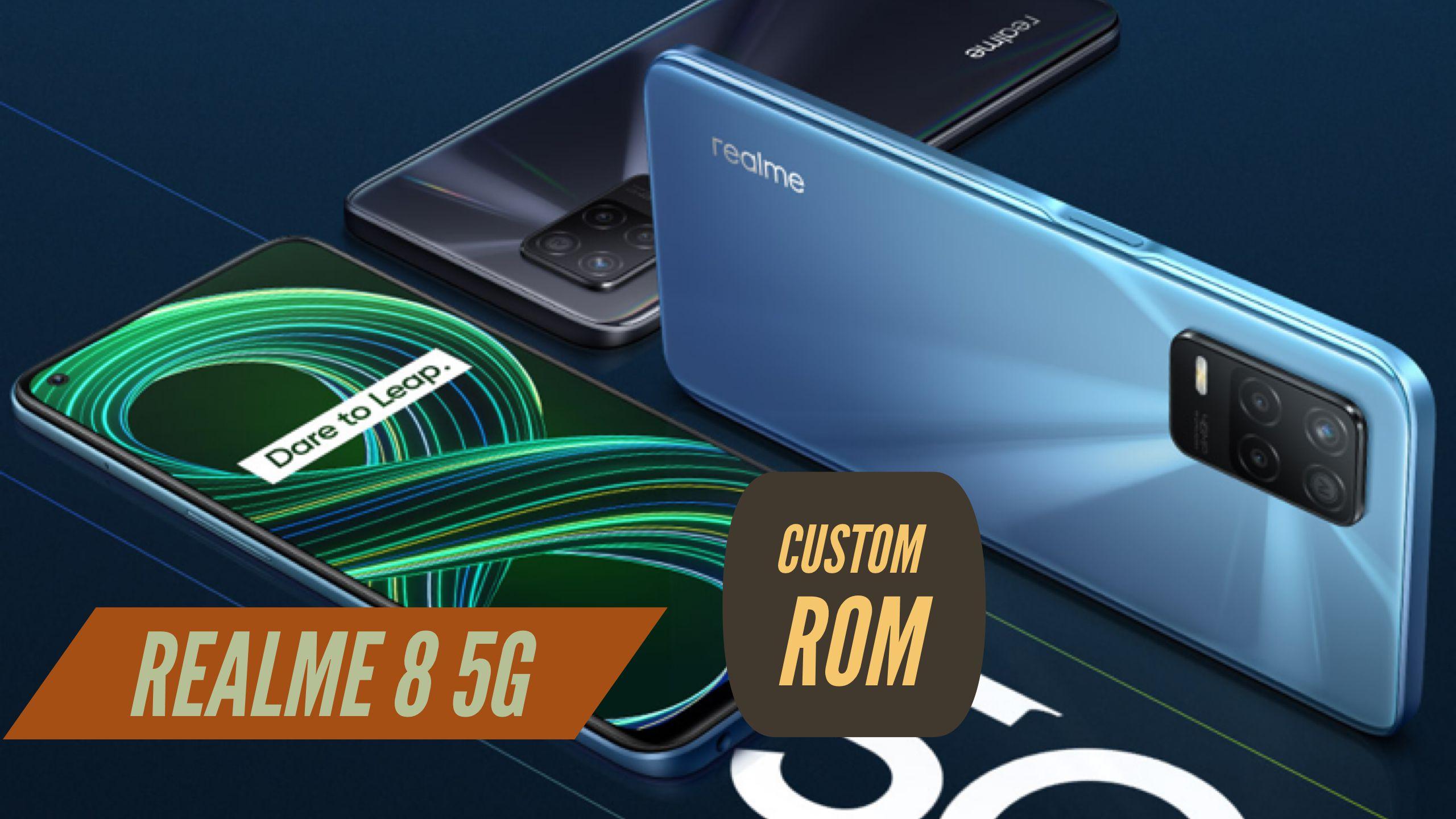 Realme 8 5G Custom ROM