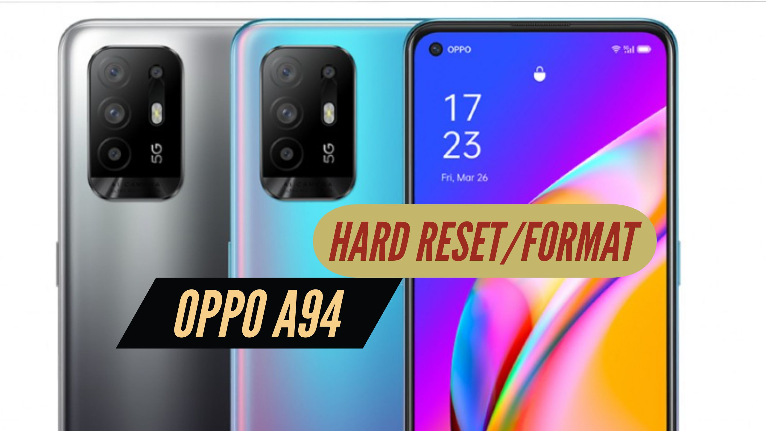 OPPO A94 Hard reset format
