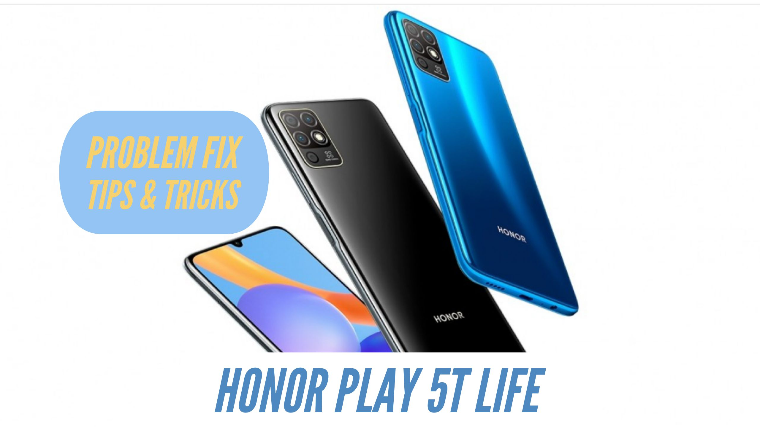 Honor Play 5T Life Problem Fix ISsues Solution TIPS & TRICKS