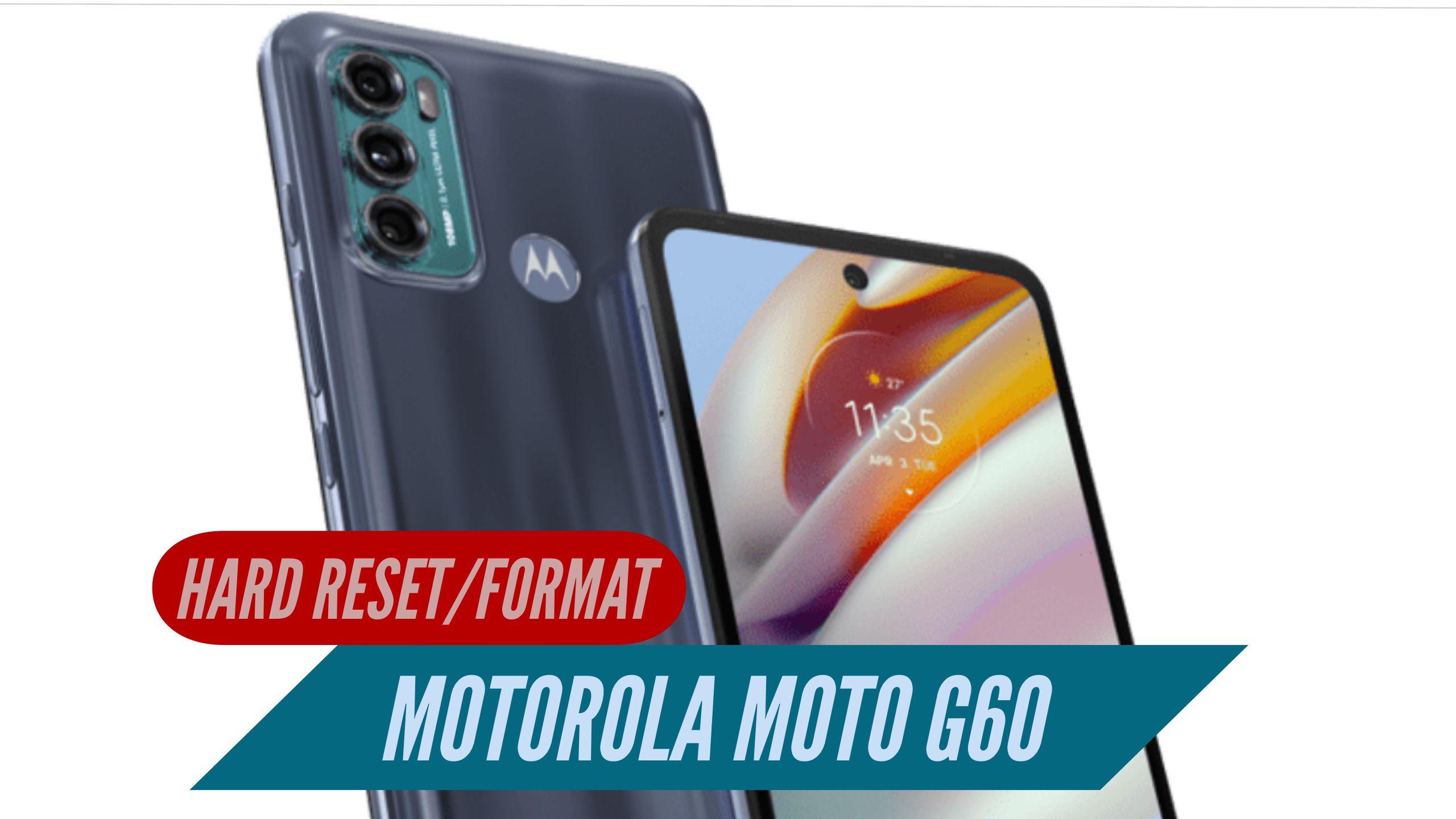 Motorola Moto G60 Hard Rerset Format