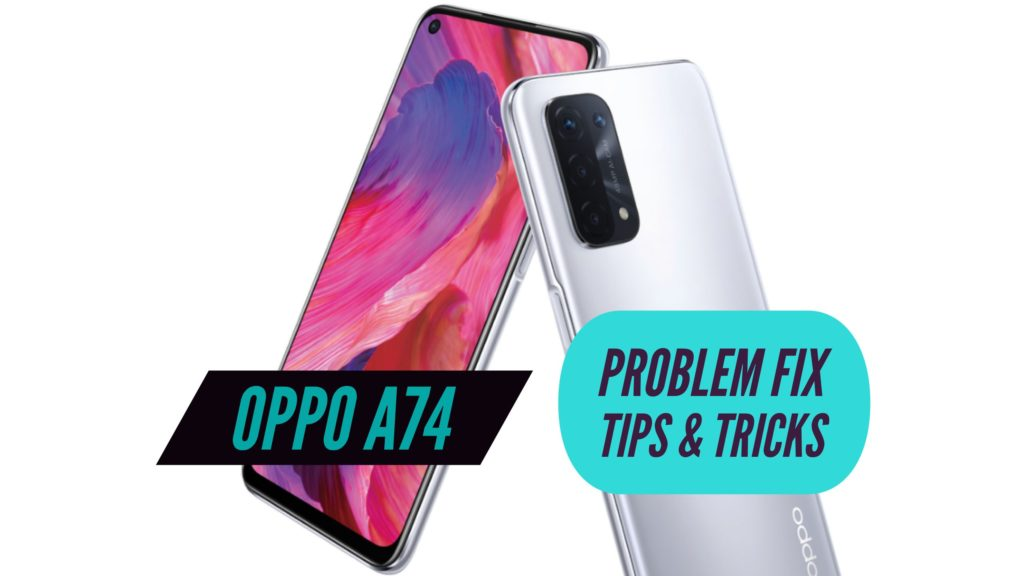 OPPO A74 Problem Fix Issues Solution TIps & TRicks