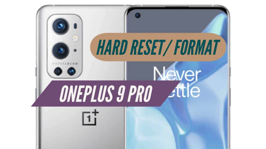 OnePlus 9 Pro Hard Reset/ Format
