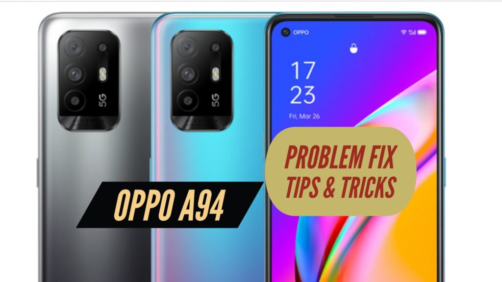 OPPO A94 Problem Fix Issues Solution TIPS & TRICKS