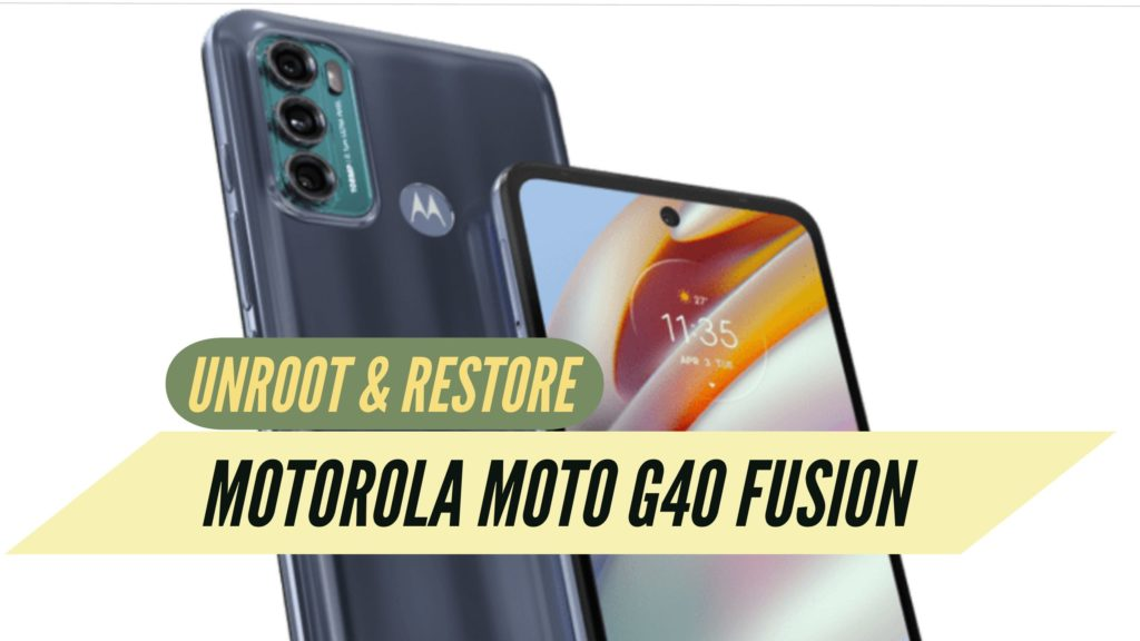 Unroot Motorola Moto G40 Fusion Restore