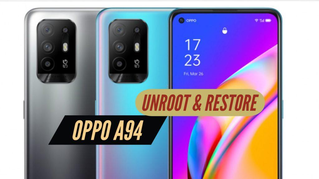 Unroot OPPO A94 Restore