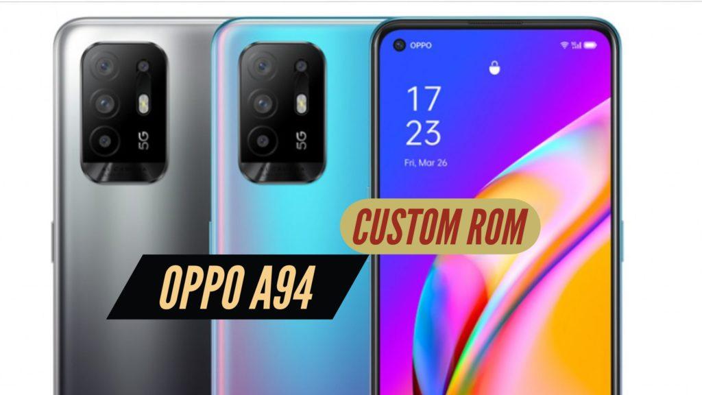 OPPO A94 Custom ROM