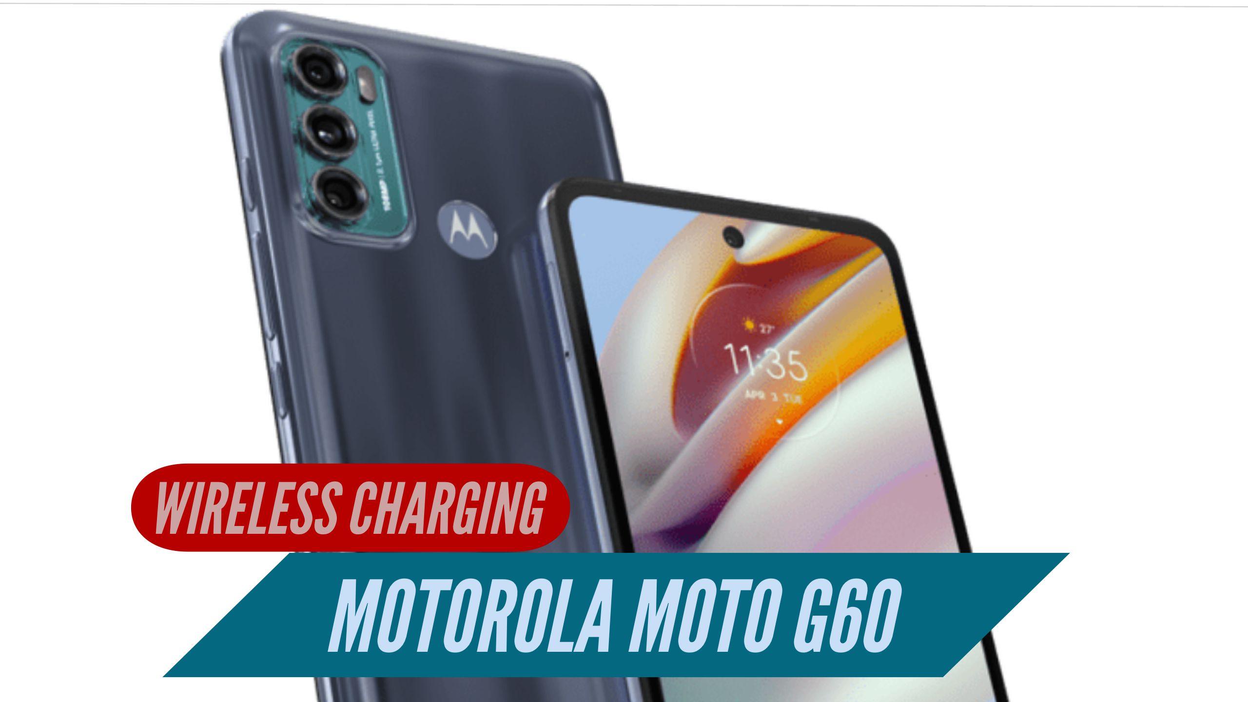 Motorola Moto G60 Wireless Charging